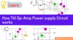 How 741 Op Amp Power supply Circuit work