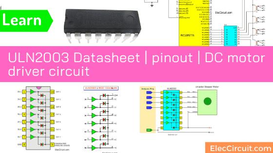 ULN2003 Datasheet | pinout | DC motor driver circuit