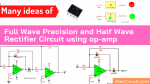 Full Wave Precision and Half Wave Rectifier Circuit using op-amp
