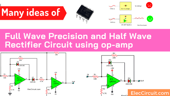 Full Wave Precision | Half Wave rectifier circuit using op-amp