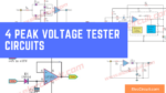 4 Peak voltage tester circuits using op-amp and 723