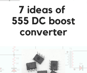 7 ideas of 555 DC boost converter circuit