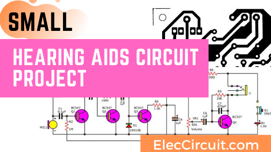 Cheap & Small hearing aids circuit project