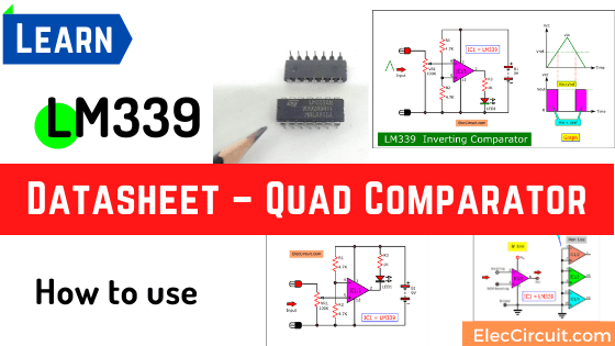 LM339 Datasheet – Quad Comparator – How to use