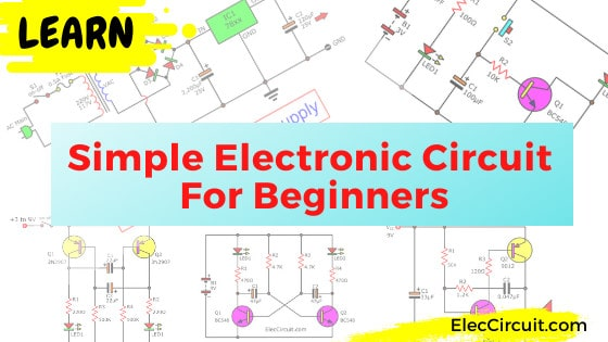 15 Simple Electronic Circuit For Beginners