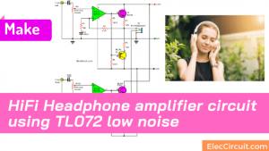 HiFi Headphone amplifier circuit using TL072 low noise