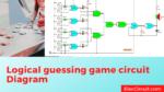 Logical guessing game circuit Diagram
