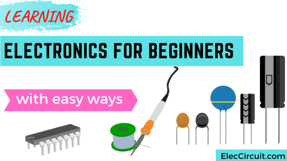 Learning electronics for beginners with easy ways