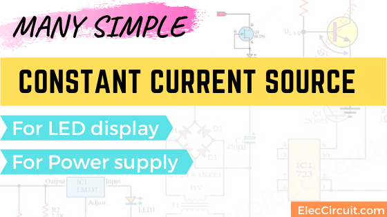 Meet constant current source circuits  ideas for you