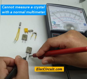 Cannot measure a crystal with a normal multimeter