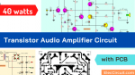 40 watts transistor amplifier circuit with PCB