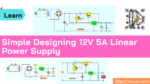 Simple Designing 12V 5A Linear Power Supply