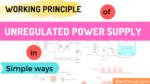 Unregulated power supply working