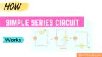 How simple series circuit works