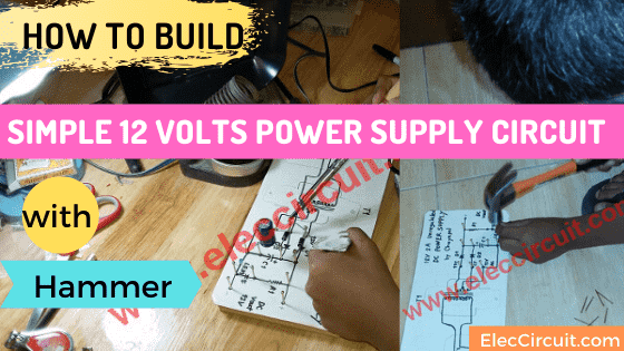 How to Build a Simple 12 volts power supply circuit