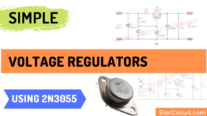 Simple Voltage regulator using 2N3055