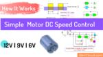 Simple 12V _ 9V _ 6V Motor DC Speed Control using digital gate
