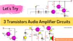 3 transistors Audio Amplifier circuit