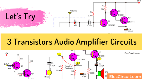 Let's try the 3 transistors Audio Amplifier circuits