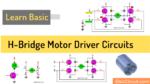 Learn H-bridge motor driver circuit