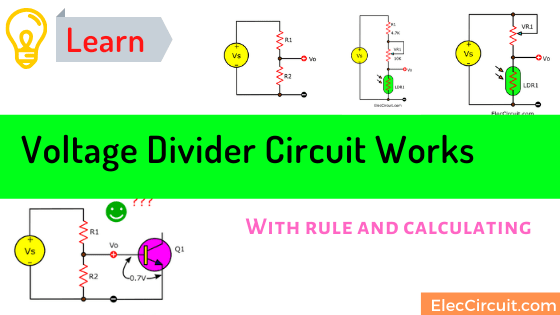 Learn voltage divider circuit works with rule and calculating