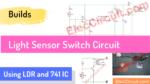 light sensor switch circuit using ldr and 741 IC