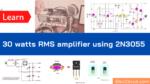 30 watt OCL amplifier circuit diagram with PCB using 2N3055