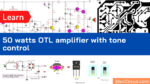 30W to 60W RMS OTL amplifier circuit and tone control with PCB