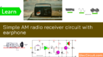 Simple AM radio receiver circuit with earphone