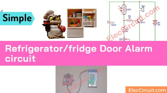 Simple Refrigerator_fridge Door Alarm circuit