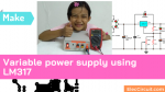 Variable power supply using LM317