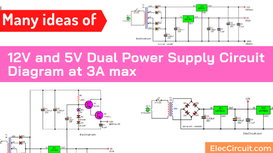 Many ideas of 12V and 5V Dual Power Supply Circuit Diagram at 3A max
