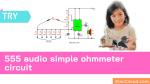 555 audio simple ohmmeter circuit