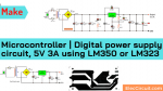 5V 3A power supply circuit using LM350 for micro controller