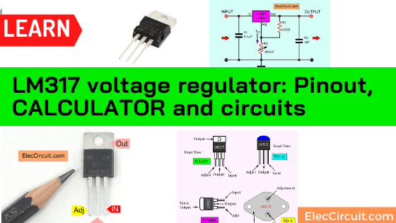 LM317 voltage regulator: Pinout, CALCULATOR, and circuits