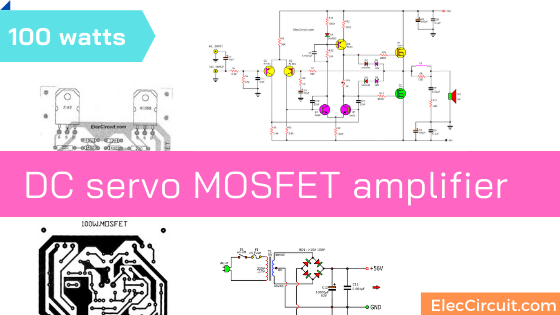 100 watts DC Servo MOSFET amplifier circuit