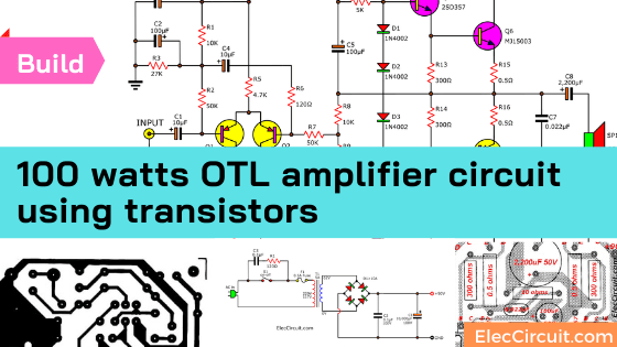 100 watts OTL amplifier circuit using transistor MJ15003-MJ15004