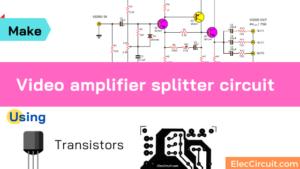Video amplifier splitter using transistor