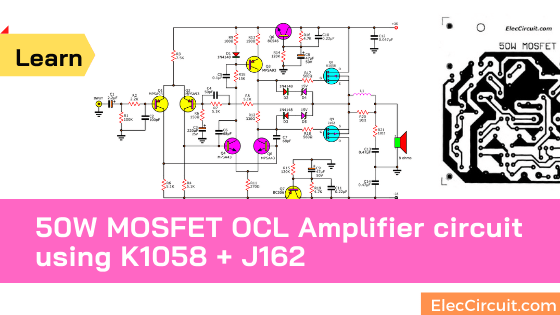 50w MOSFET amplifier circuit OCL  using K1058 + J162