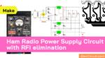 Ham Radio Power Supply circuit with RFI elimination