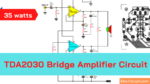 TDA2030 Bridge amplifier project 35 watts