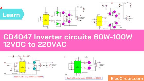 Four CD4047 Inverter circuits 60W-100W 12VDC to 220VAC