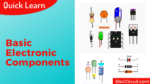 Learn Basic Electronic Components
