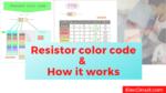 Resistor color code how it works