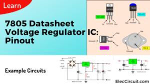 7805 datasheet voltage regulator IC: Pinout and example circuits