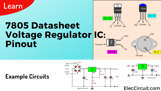 7805 datasheet voltage regulator IC: Pinout and example circuits