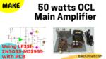 50W OCL main amplifier using LF351 2N3055 MJ2955 PCB